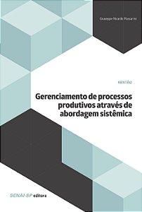Gerenciamento de Processos Produtivos Através de Abordagem Sistêmica [Paperback] Vários Autores