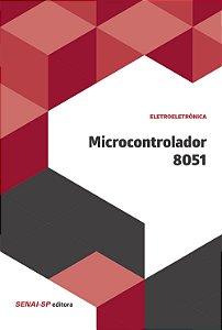Microcontrolador 8051 - Coleção Eletroeletrônica