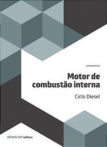 Motor de Combustão Interna. Ciclo Diesel