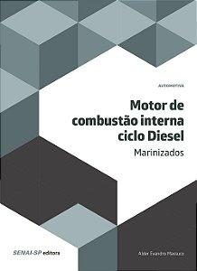 Motor de Combustão Interna. Ciclo Diesel Marinizados