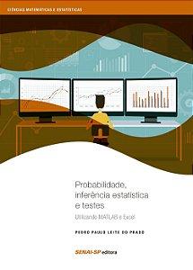 Probabilidade, Inferência Estatística e Testes [Paperback] Vários Autores