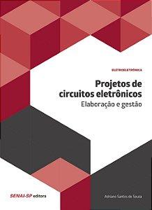 Projetos de Circuitos Eletrônicos. Elaboração e Gestão