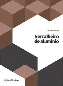 Serralheiro de Alumínio [Paperback] Vários Autores