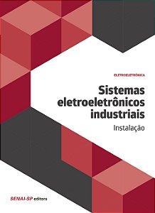 Sistemas Eletroeletrônicos Industriais. Instalação