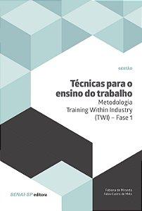 Técnicas Para Ensino do Trabalho. Metodologia Training Within Industry