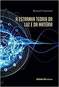 A estranha teoria da luz e da matéria