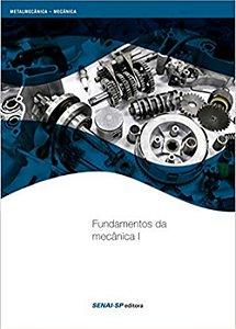 Fundamentos de Mecânica 1 - Coleção Metalmecânica