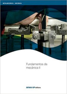 Fundamentos da Mecânica 2 - Coleção Metalmecânica Mecânica