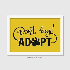 Quadro Don't Buy, Adopt!