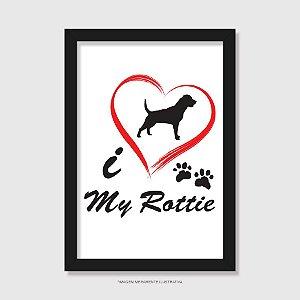 Quadro Cachorro Rottweiler I Love My Rottie - Modelo 1