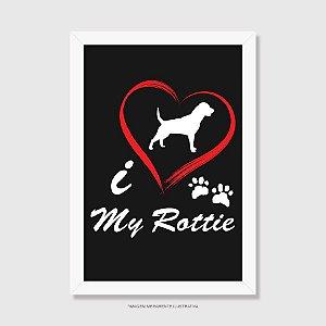 Quadro Cachorro Rottweiler I Love My Rottie - Modelo 2