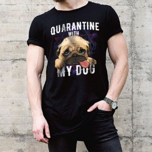 Camiseta Quarantine With My Dog