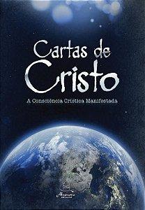 CARTAS DE CRISTO – A Consciência Crística Manifestada - EDIÇÃO BROCHURA