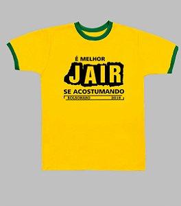 Camiseta do Brasil É Melhor Jair se Acostumando