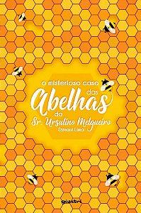 Livro - O Misterioso Caso das Abelhas do Sr. Ursulino Melgueiro