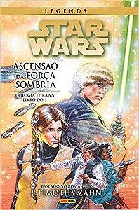 Star Wars Legends. A Trilogia Thrawn 2. A Ascensão da Força Sombria
