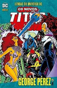 Lendas do Universo DC: Os Novos Titãs - Volume 5 George Pérez