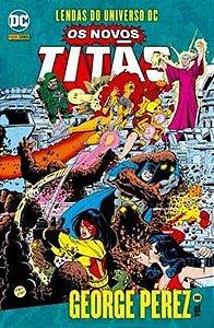 Lendas do Universo DC: Os Novos Titãs - Volume 8 George Pérez