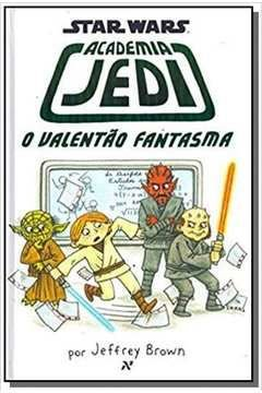 Academia Jedi - o Valentão Fantasma - Vol. 3