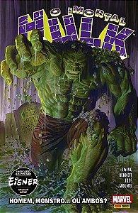 O Imortal Hulk - Volume 1 Homem, Monstro ... ou Ambos?