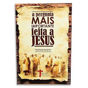 A pergunta mas importante feita a Jesus