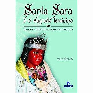 Santa Sara e o Sagrado Feminino - Orações, Oferendas, Novenas e Rituais
