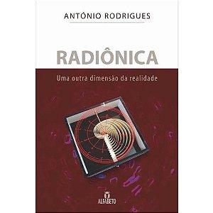 Radiônica – Uma Outra Dimensão da Realidade