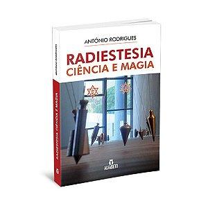 Radiestesia Ciência e Magia