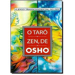 Tarô Zen De Osho: O Jogo Transcendental Do Zen