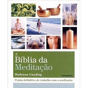 A Bíblia da Meditação - o Guia Definitivo de Trabalho Com Meditação