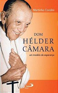 Dom Helder Camara: um modelo de esperança