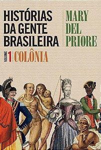 Histórias da Gente Brasileira vol.1- Colonia