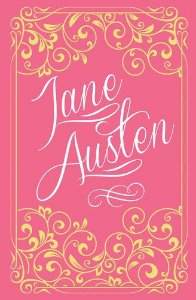Jane Austen - Orgulho e Preconceito, Razão e Sensibilidade, Persuasão