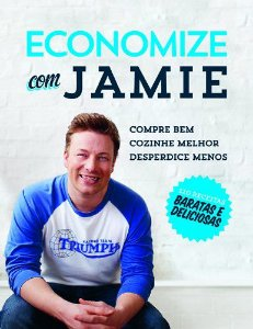 Jamie Oliver - Economize Com Jamie