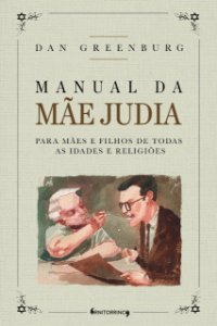 Manual da Mãe Judia, Dan Greenburg (Ornitorrinco Editora)