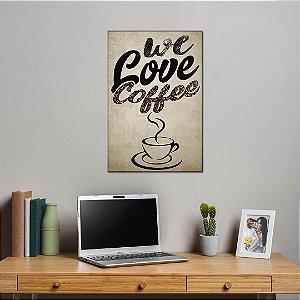 Quadro Decorativo - We love coffee