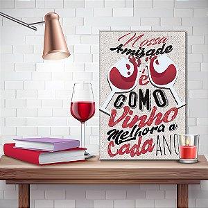 Quadro Decorativo - Nossa amizade é como vinho