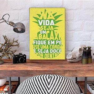 Quadro Decorativo - Na vida seja um abacaxi