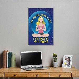 Quadro Decorativo - Eu sou paz, amor e luz