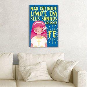 Quadro Decorativo - Não coloque limite em seus sonhos, coloque fé