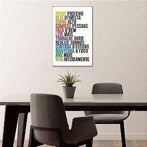 Quadro Decorativo - Pense positivo, seja otimista, sonhe alto