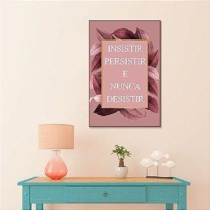 Quadro Decorativo - Insistir, persistir e nunca decidir