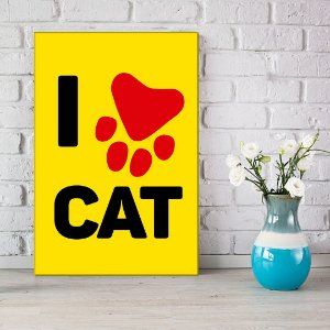 Quadro Decorativo - I love cat