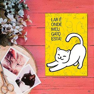 Quadro Decorativo - Lar é onde meu gato está