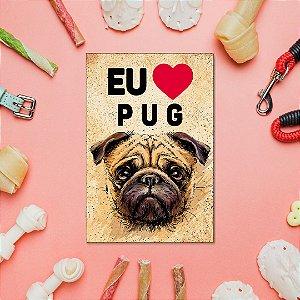 Quadro Decorativo - Eu amo Pug