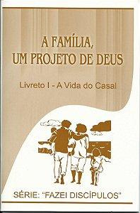 A Família, um projeto de Deus - A vida do casal