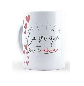 Caneca Cerâmica - Eu sei que vou te amar