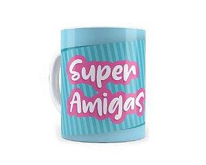 Caneca Cerâmica - Super Amigas