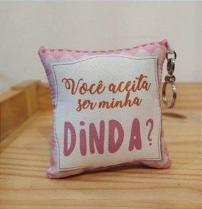 Chaveiro almofada - Você aceita ser minha Dinda ?