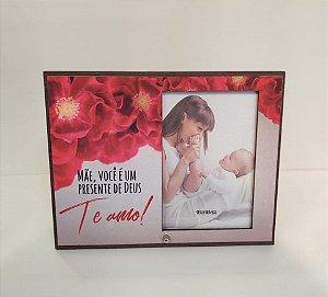 Porta retrato MDF 10x15- Mãe, você é um presente de Deus